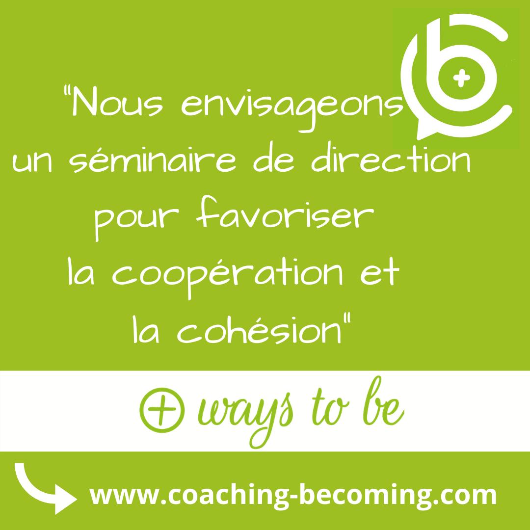 un séminaire de direction pour favoriser la coopération et la cohésion
